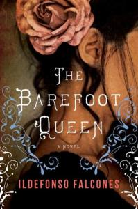 Review: The Barefoot Queen by Ildefonso Falcones